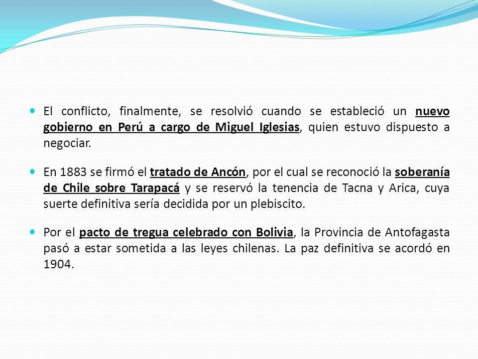 El conflicto, finalmente, se resolvió cuando se estableció un nuevo gobierno en Perú a cargo de Miguel Iglesias, quien estuvo dispuesto a negociar.