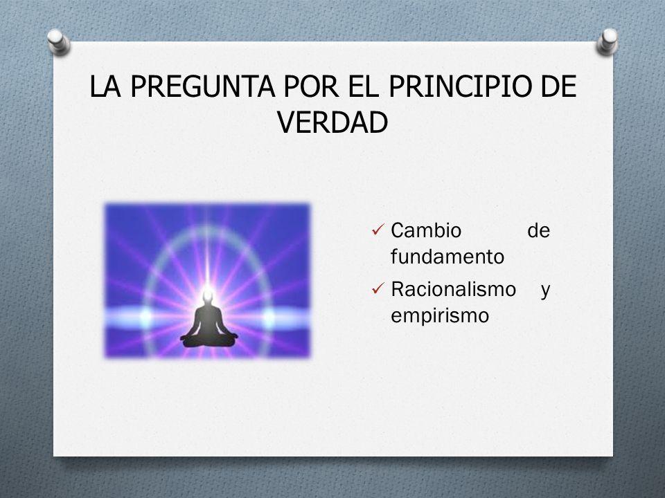 LA PREGUNTA POR EL PRINCIPIO DE VERDAD
