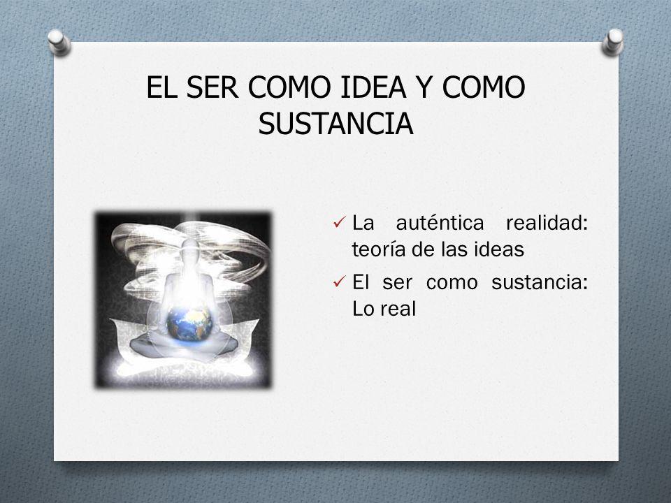 EL SER COMO IDEA Y COMO SUSTANCIA