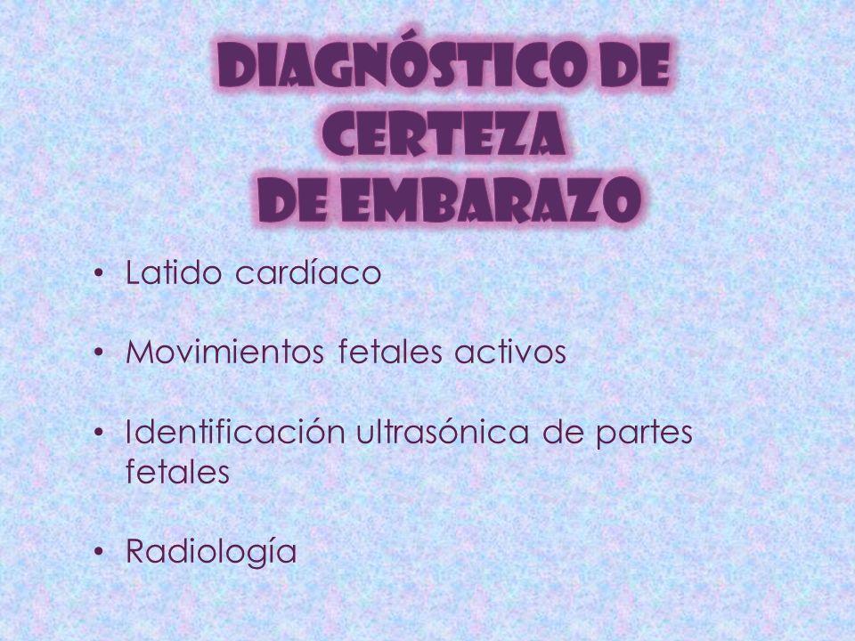 DIAGNÓSTICO DE CERTEZA DE EMBARAZO Latido cardíaco
