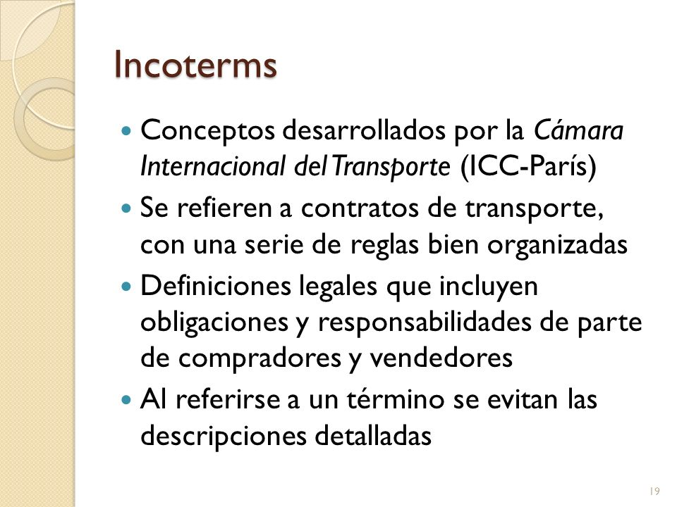 Incoterms Conceptos desarrollados por la Cámara Internacional del Transporte (ICC-París)