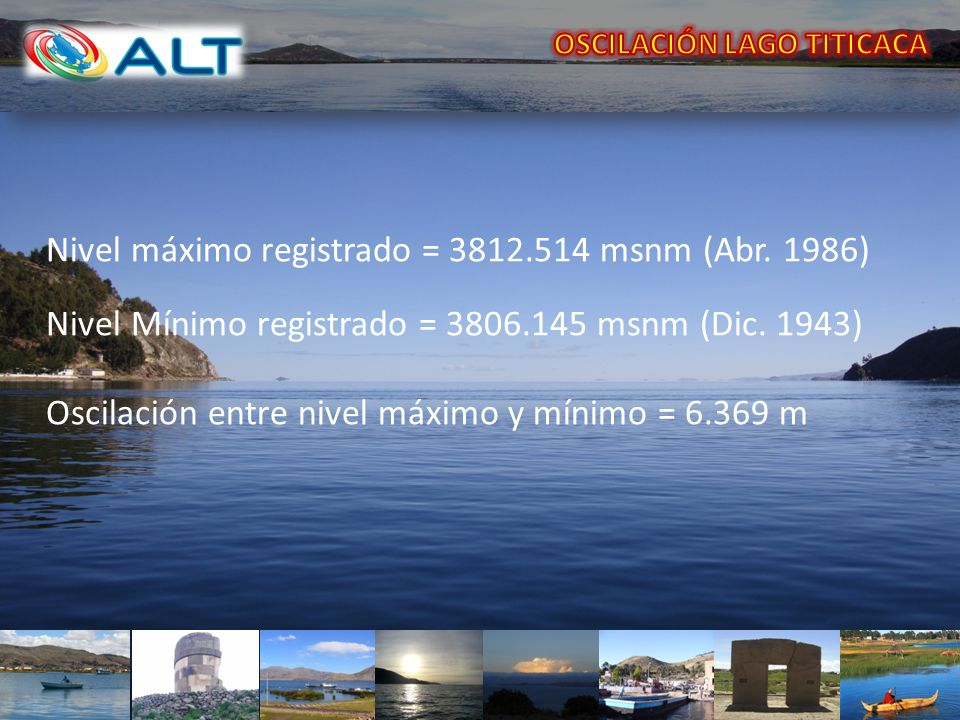 Nivel máximo registrado = 3812.514 msnm (Abr. 1986)