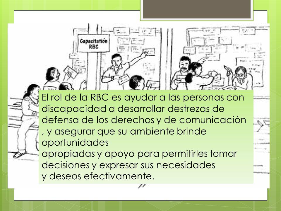 El rol de la RBC es ayudar a las personas con discapacidad a desarrollar destrezas de