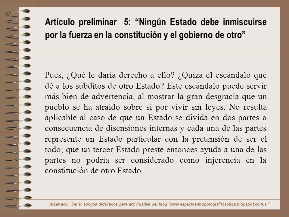 Artículo preliminar 5: Ningún Estado debe inmiscuirse por la fuerza en la constitución y el gobierno de otro