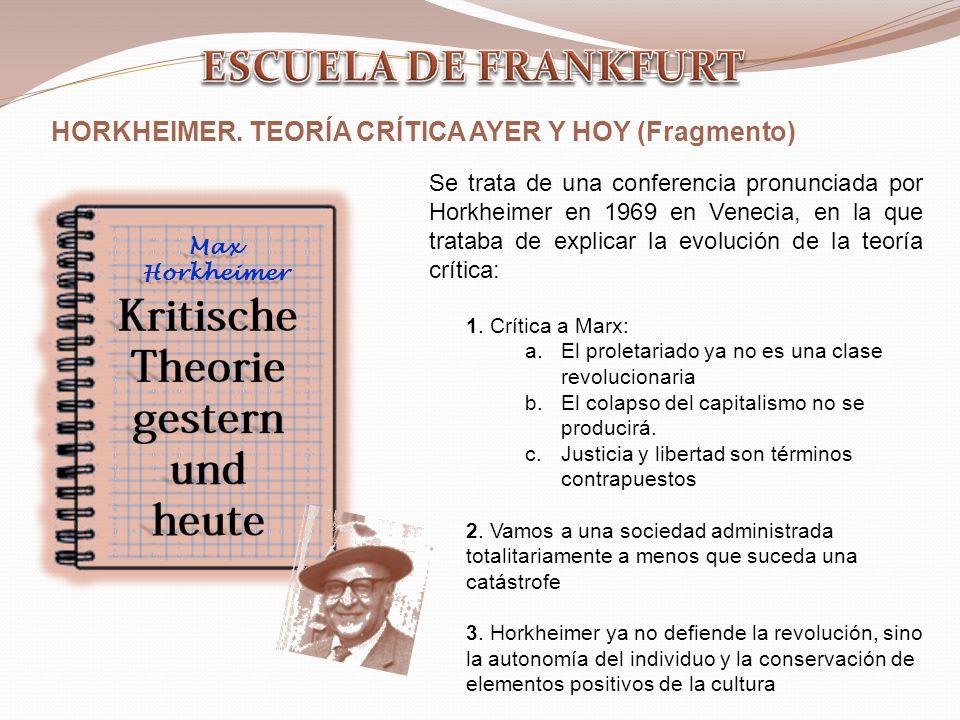 ESCUELA DE FRANKFURT HORKHEIMER. TEORÍA CRÍTICA AYER Y HOY (Fragmento)