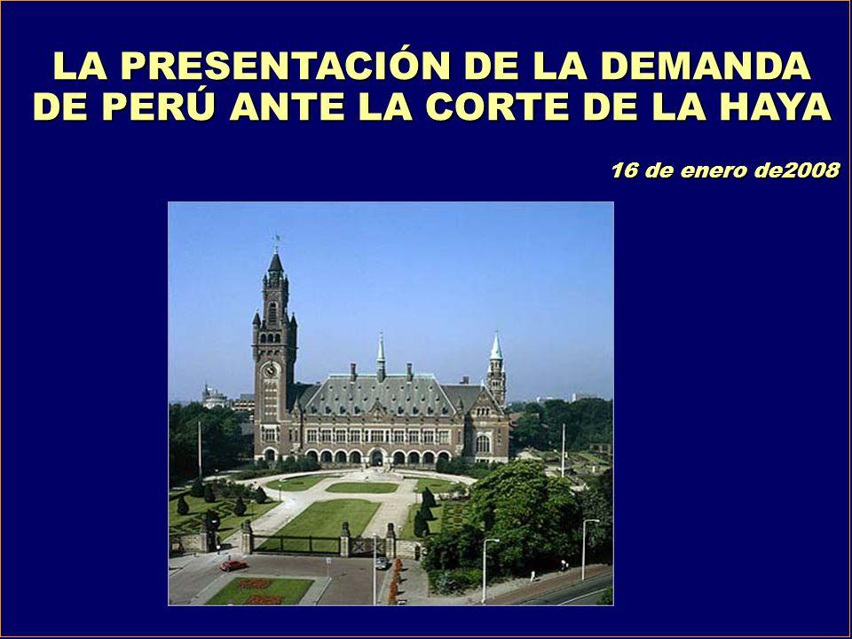 LA PRESENTACIÓN DE LA DEMANDA DE PERÚ ANTE LA CORTE DE LA HAYA