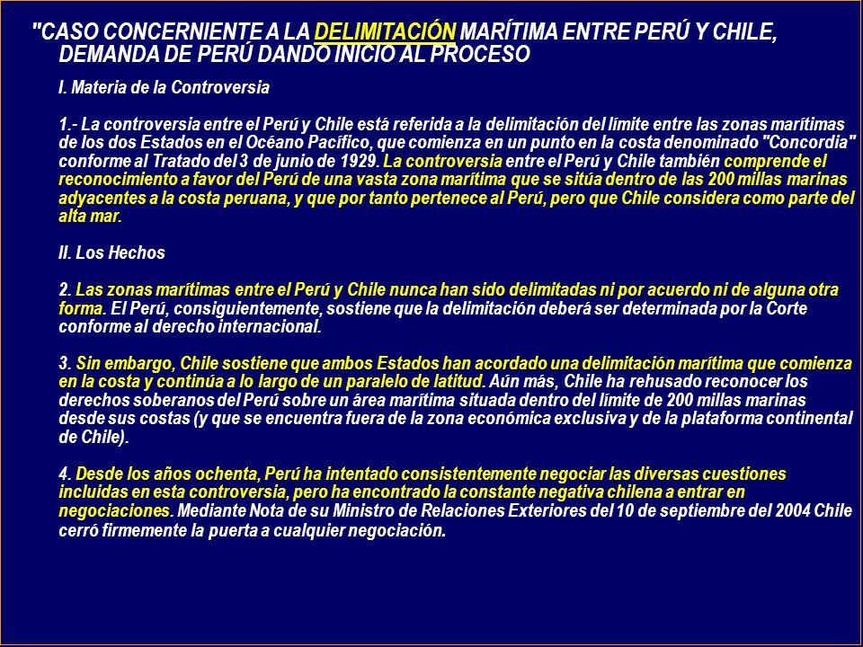 CASO CONCERNIENTE A LA DELIMITACIÓN MARÍTIMA ENTRE PERÚ Y CHILE, DEMANDA DE PERÚ DANDO INICIO AL PROCESO I.