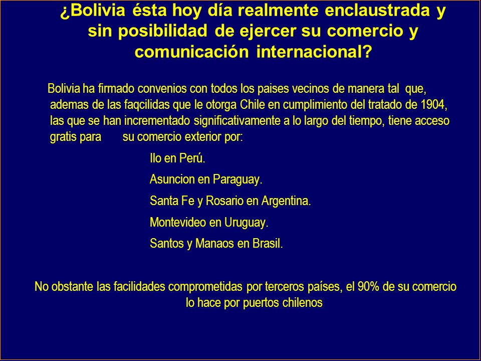 ¿Bolivia ésta hoy día realmente enclaustrada y sin posibilidad de ejercer su comercio y comunicación internacional