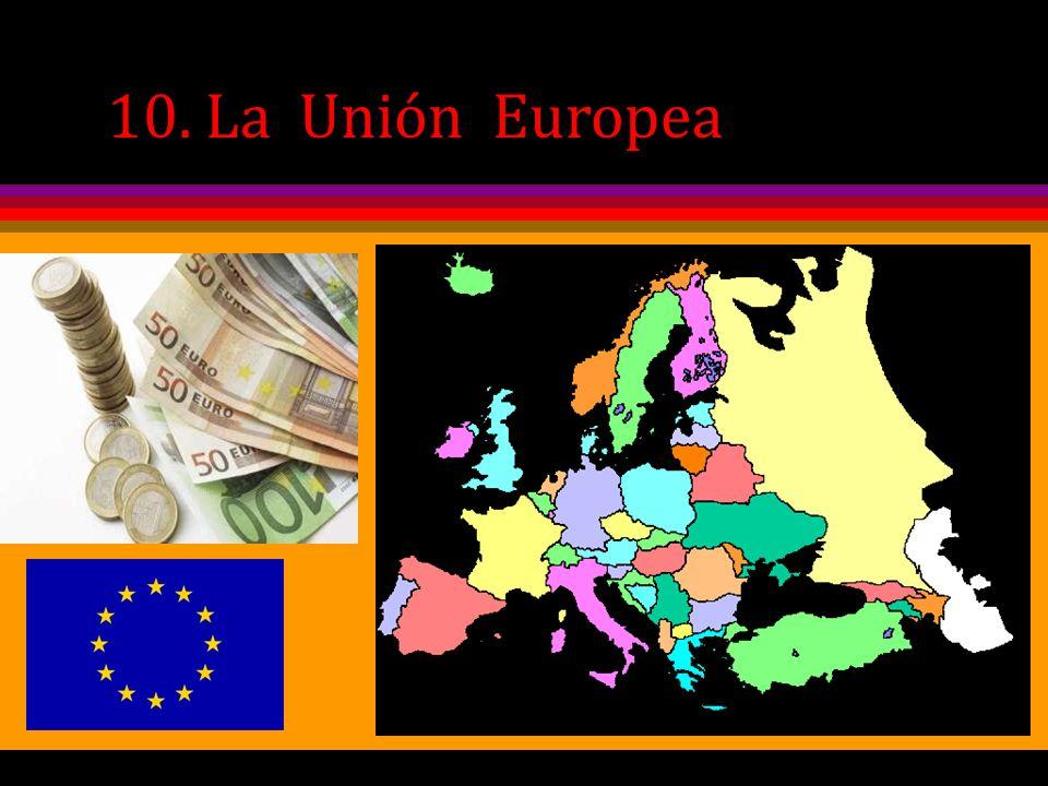 10. La Unión Europea