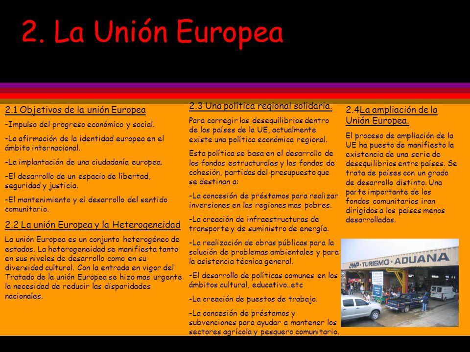 2. La Unión Europea 2.3 Una política regional solidaria.