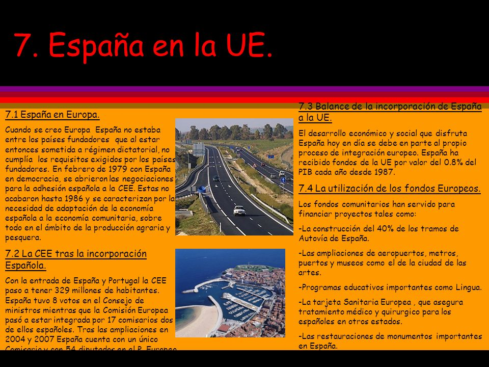 7. España en la UE. 7.3 Balance de la incorporación de España a la UE.