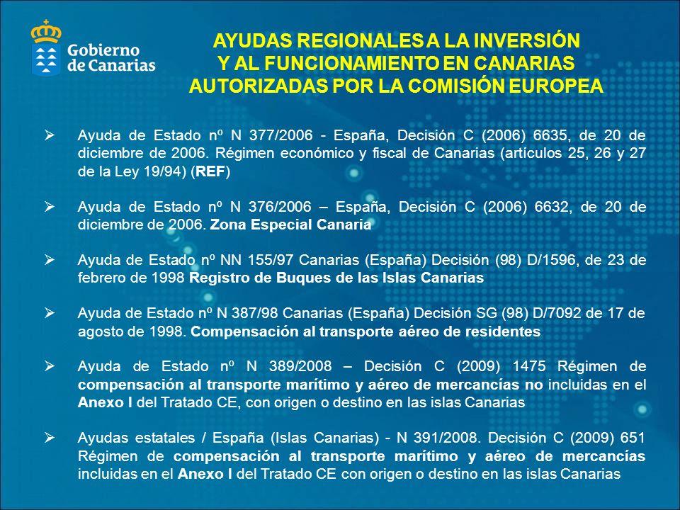 AYUDAS REGIONALES A LA INVERSIÓN Y AL FUNCIONAMIENTO EN CANARIAS AUTORIZADAS POR LA COMISIÓN EUROPEA