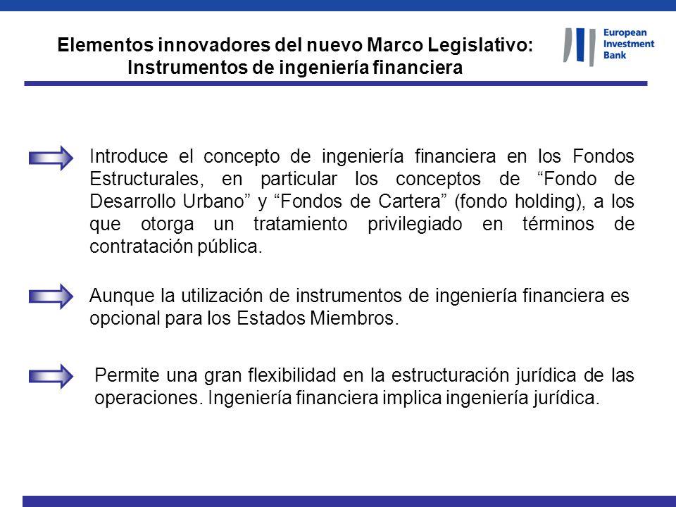 Elementos innovadores del nuevo Marco Legislativo: Instrumentos de ingeniería financiera