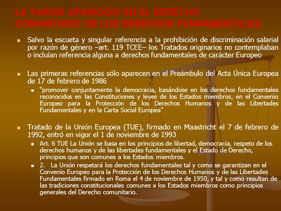 LA TARDIA APARICIÓN EN EL DERECHO COMUNITARIO DE LOS DERECHOS FUNDAMENTALES