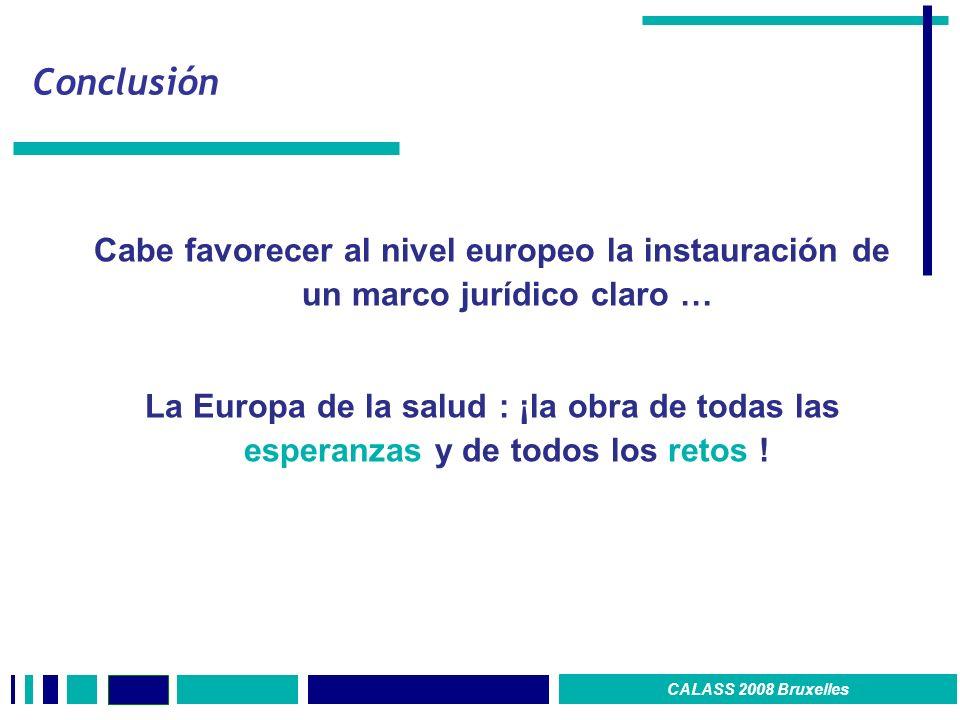 Conclusión Cabe favorecer al nivel europeo la instauración de un marco jurídico claro …