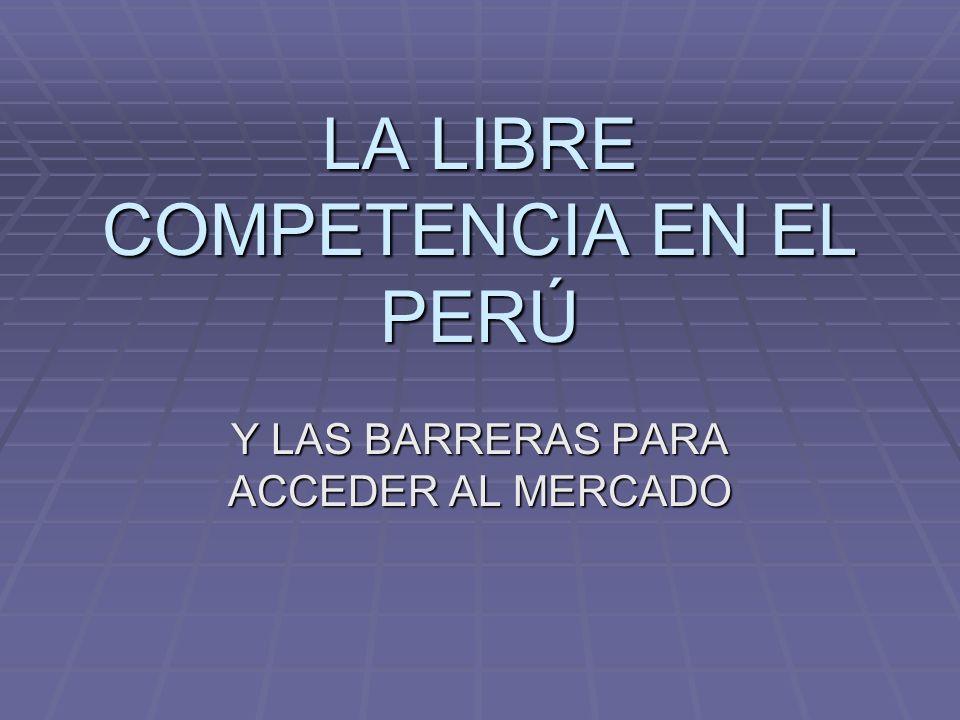 LA LIBRE COMPETENCIA EN EL PERÚ