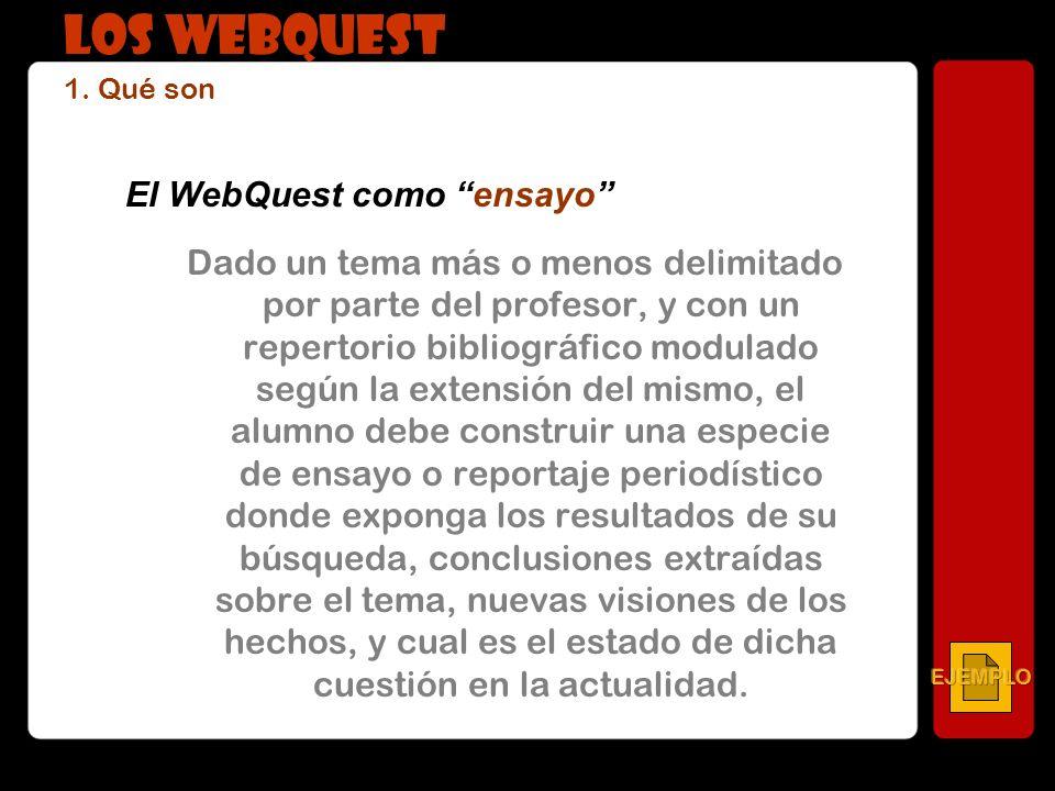 LOS WEBQUEST 1. Qué son El WebQuest como ensayo
