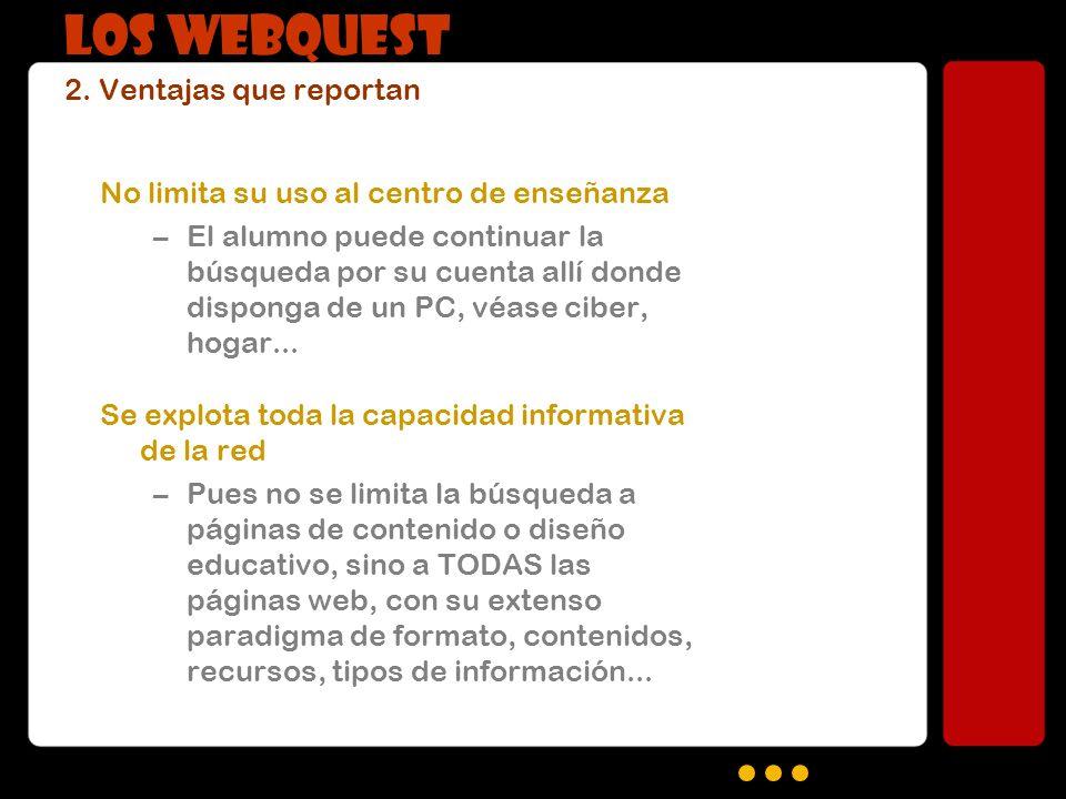 LOS WEBQUEST 2. Ventajas que reportan