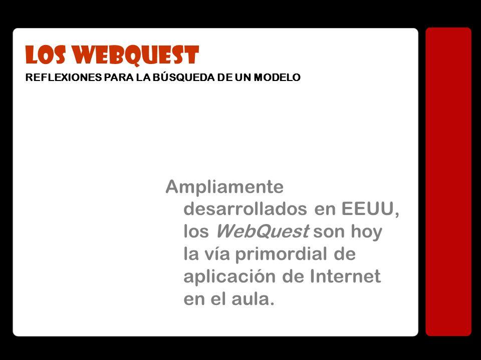 LOS WEBQUEST REFLEXIONES PARA LA BÚSQUEDA DE UN MODELO.