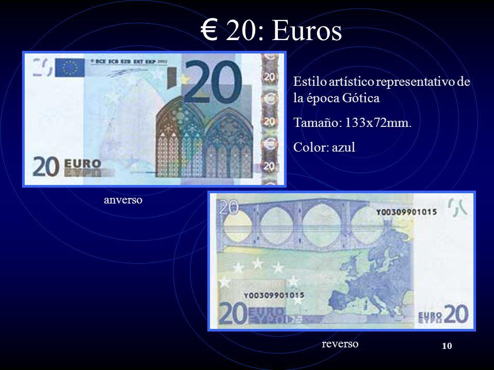 20: Euros Estilo artístico representativo de la época Gótica
