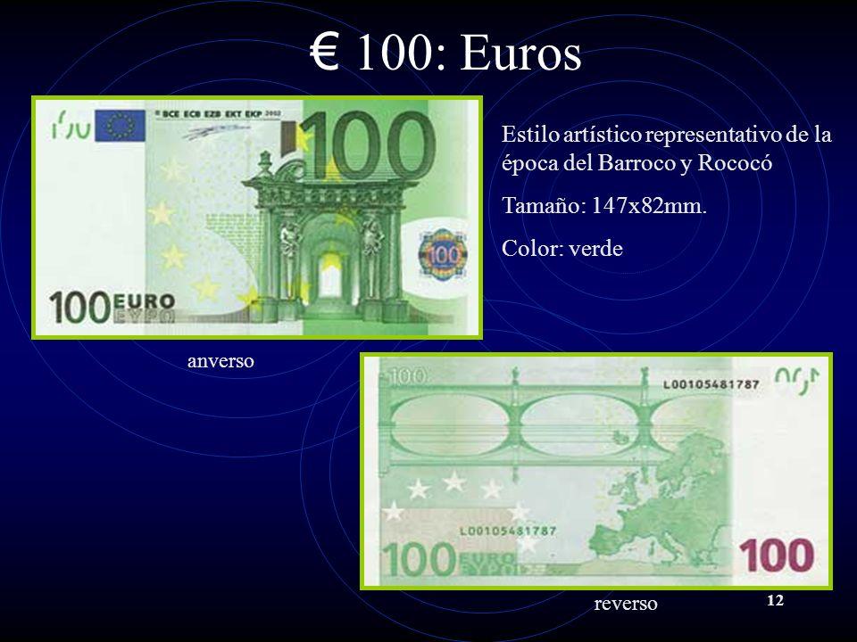 100: Euros Estilo artístico representativo de la época del Barroco y Rococó. Tamaño: 147x82mm. Color: verde.