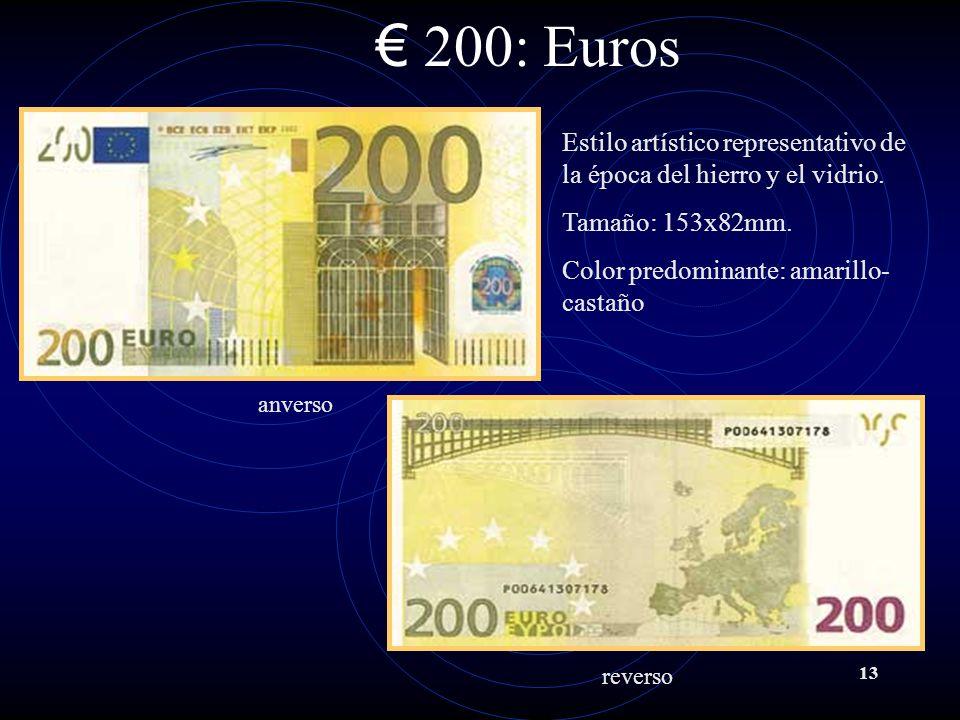200: Euros Estilo artístico representativo de la época del hierro y el vidrio. Tamaño: 153x82mm. Color predominante: amarillo-castaño.