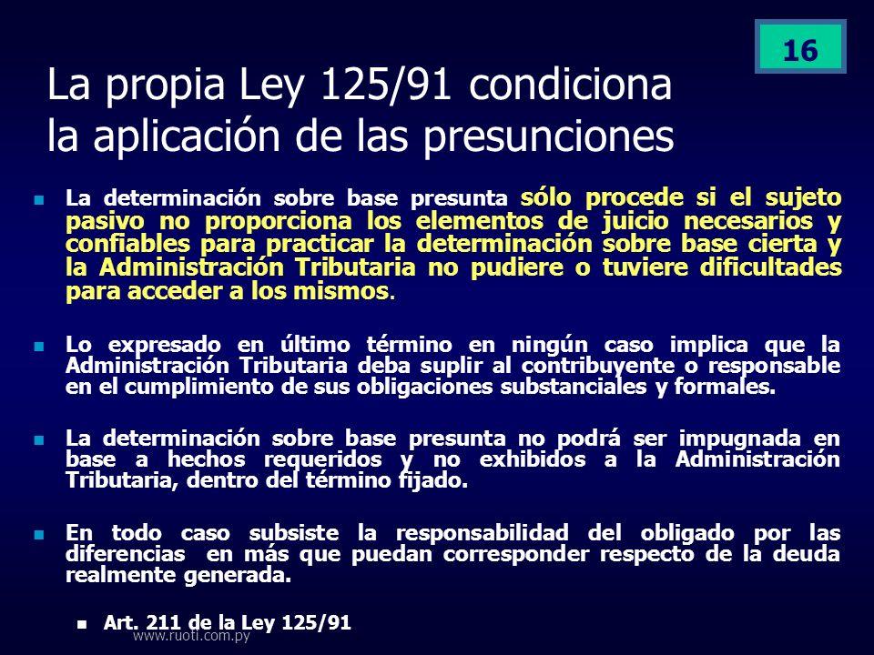 La propia Ley 125/91 condiciona la aplicación de las presunciones
