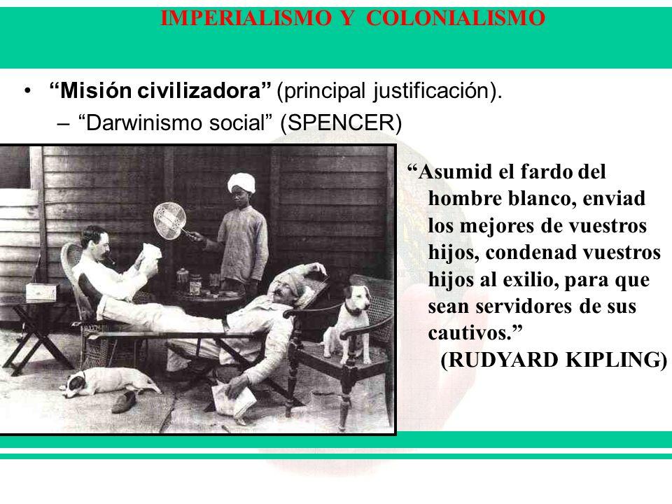Misión civilizadora (principal justificación).