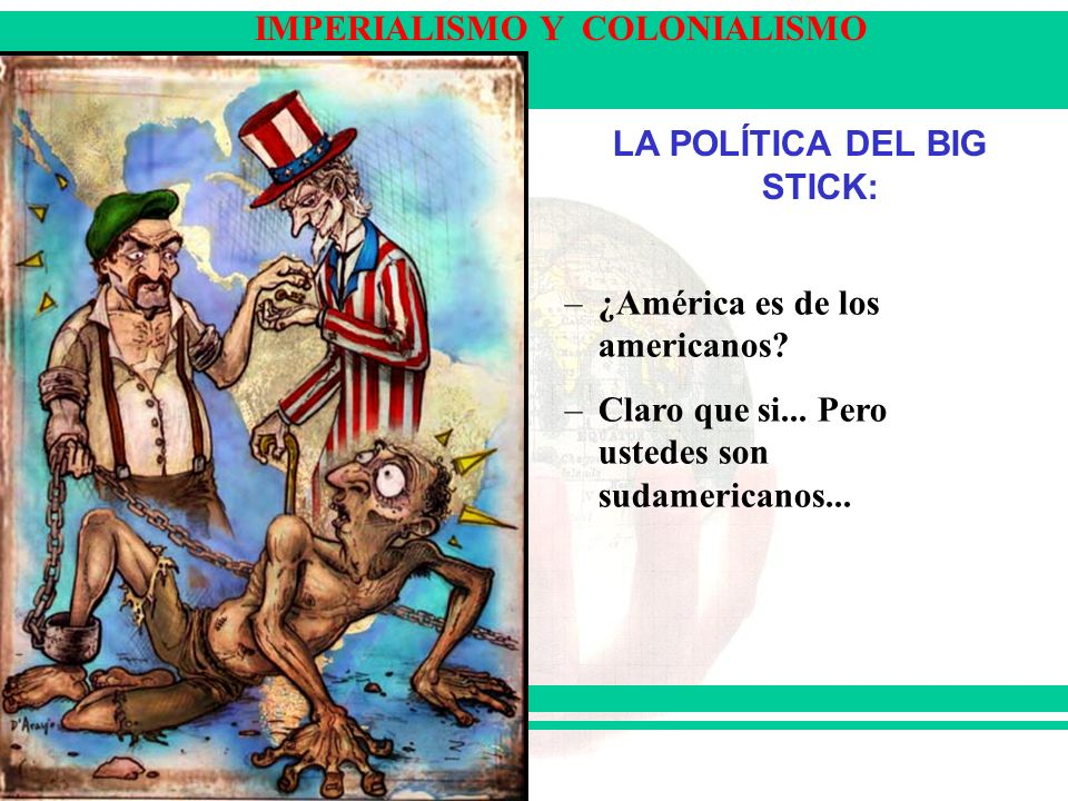 LA POLÍTICA DEL BIG STICK: