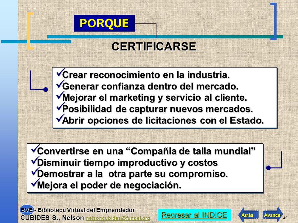 PORQUE CERTIFICARSE Crear reconocimiento en la industria.