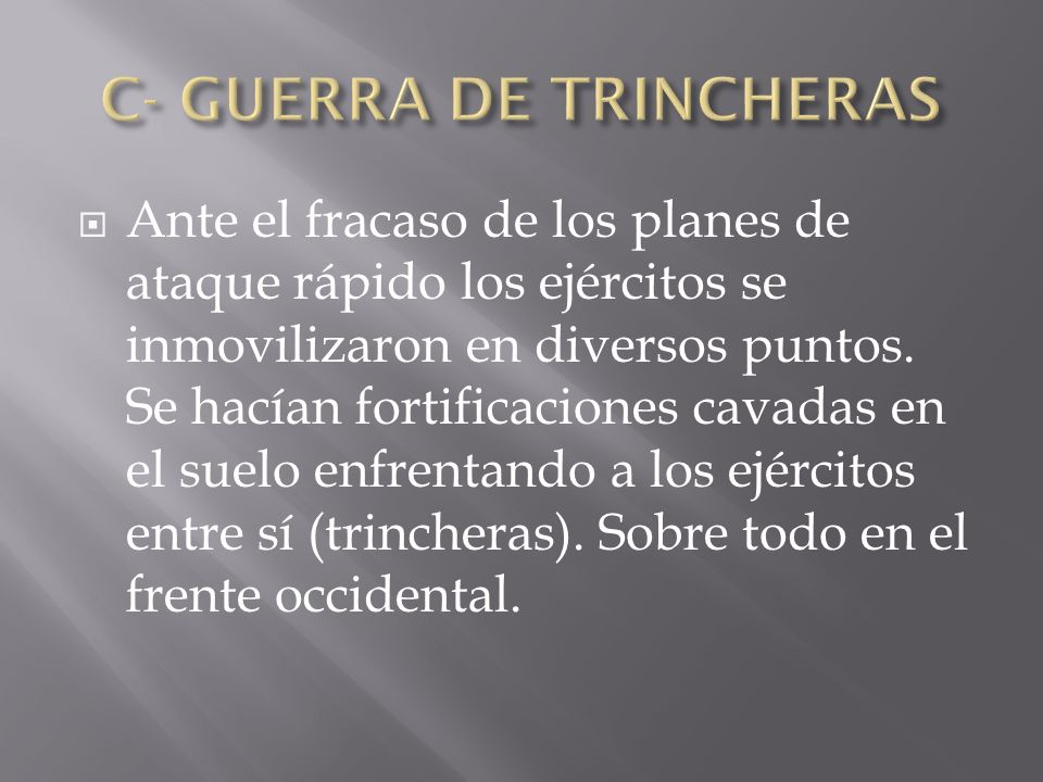 C- GUERRA DE TRINCHERAS