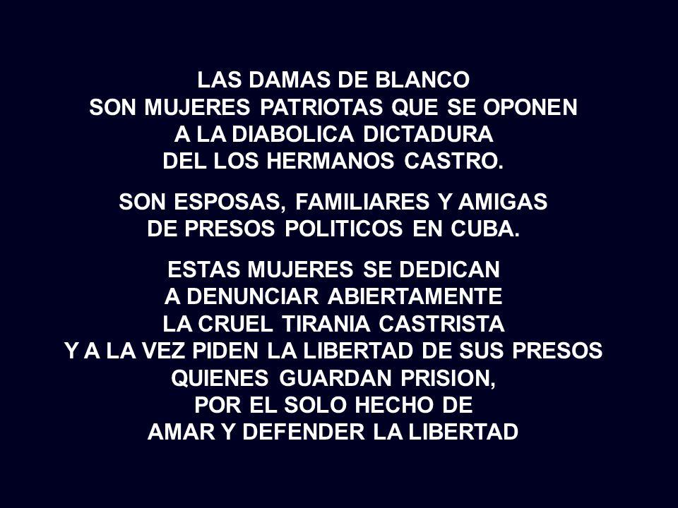 SON ESPOSAS, FAMILIARES Y AMIGAS DE PRESOS POLITICOS EN CUBA.