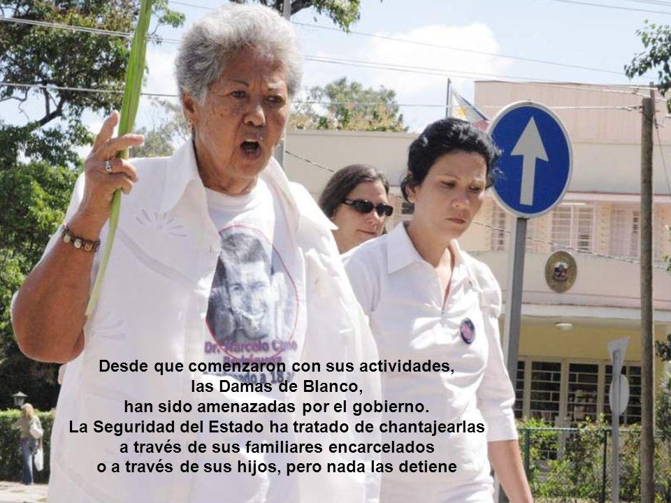 Desde que comenzaron con sus actividades, las Damas de Blanco, han sido amenazadas por el gobierno.