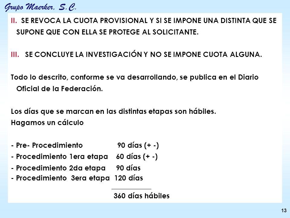 III. SE CONCLUYE LA INVESTIGACIÓN Y NO SE IMPONE CUOTA ALGUNA.