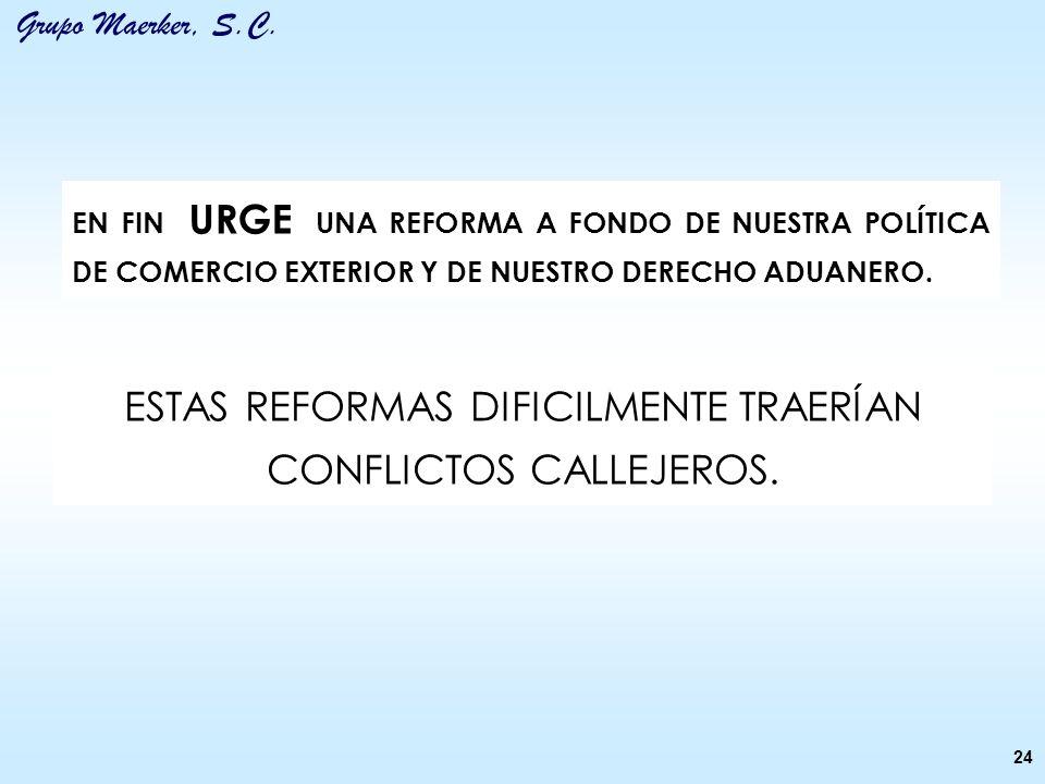 ESTAS REFORMAS DIFICILMENTE TRAERÍAN CONFLICTOS CALLEJEROS.