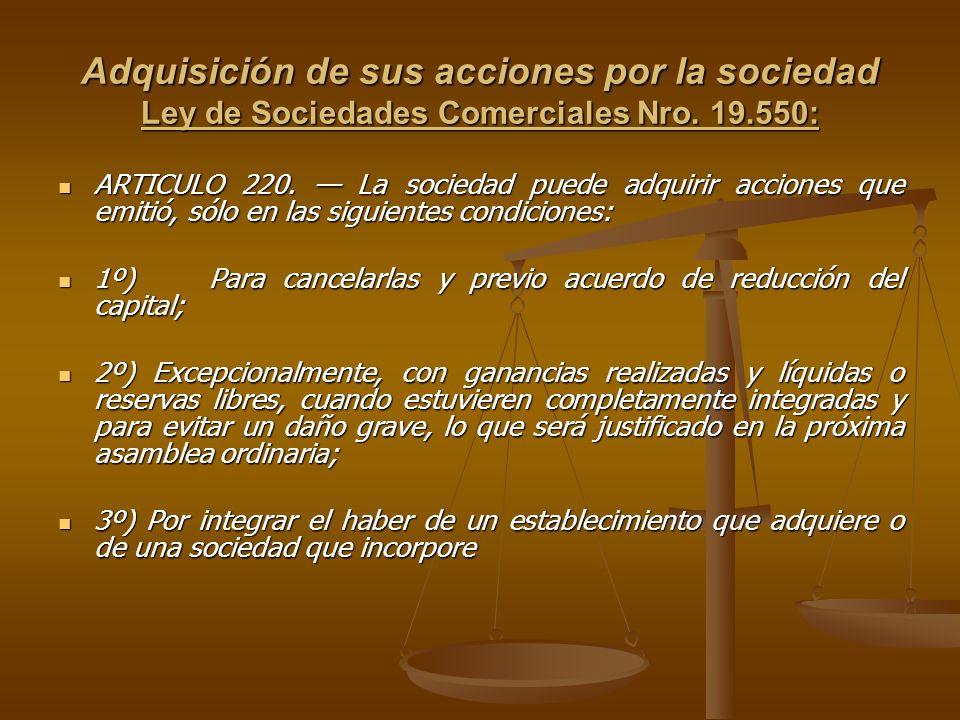 Adquisición de sus acciones por la sociedad Ley de Sociedades Comerciales Nro. 19.550:
