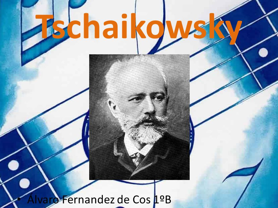 Tschaikowsky Álvaro Fernandez de Cos 1ºB