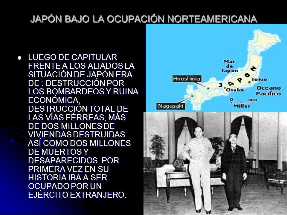 JAPÓN BAJO LA OCUPACIÓN NORTEAMERICANA
