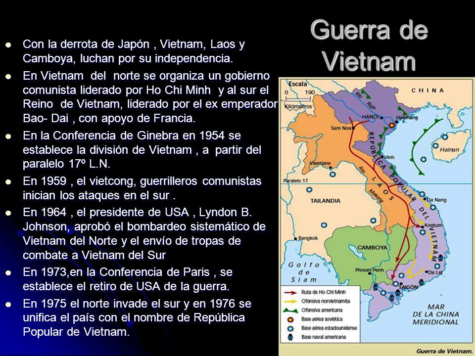 Con la derrota de Japón , Vietnam, Laos y Camboya, luchan por su independencia.