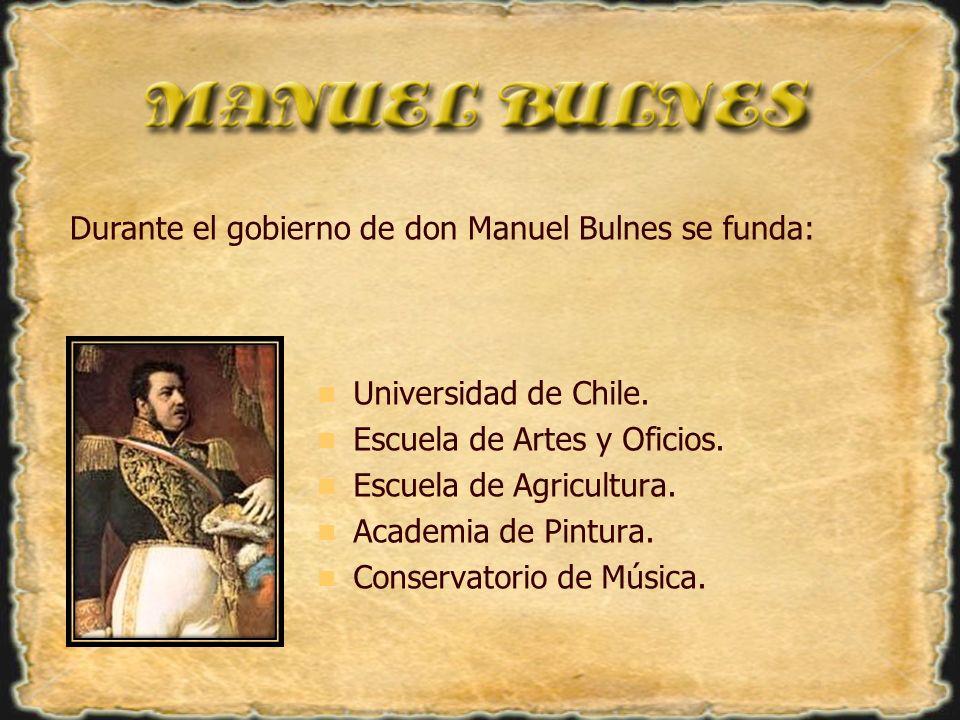 Durante el gobierno de don Manuel Bulnes se funda: