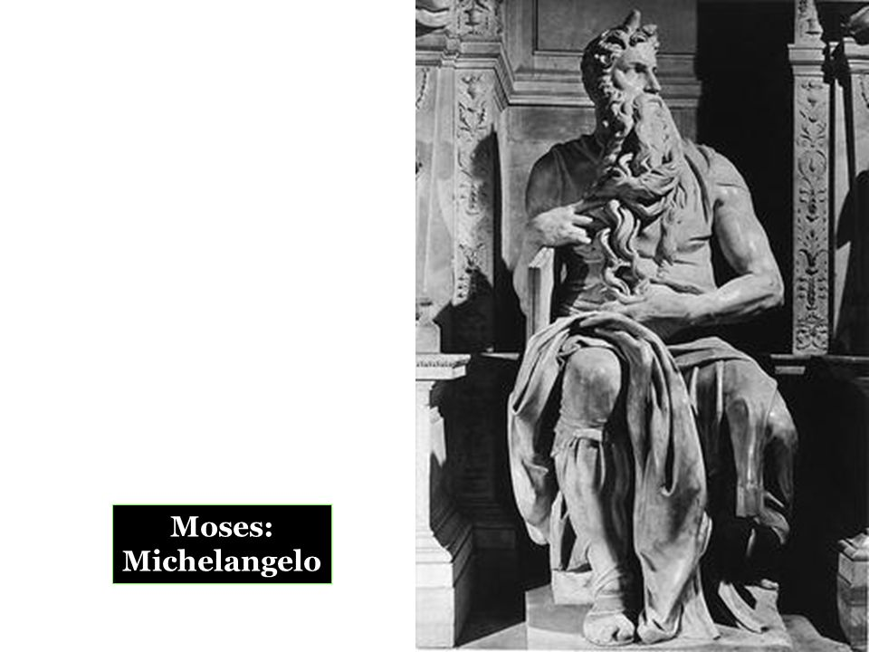 Moses: Michelangelo