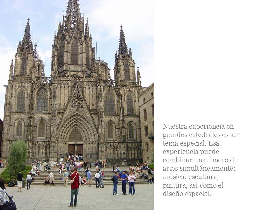 Nuestra experiencia en grandes catedrales es un tema especial
