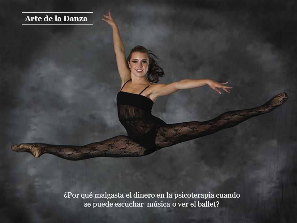 Arte de la Danza ¿Por qué malgasta el dinero en la psicoterapia cuando se puede escuchar música o ver el ballet