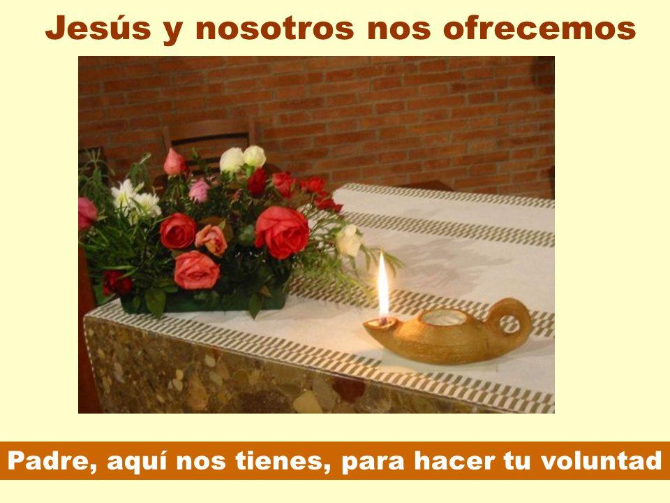 Jesús y nosotros nos ofrecemos