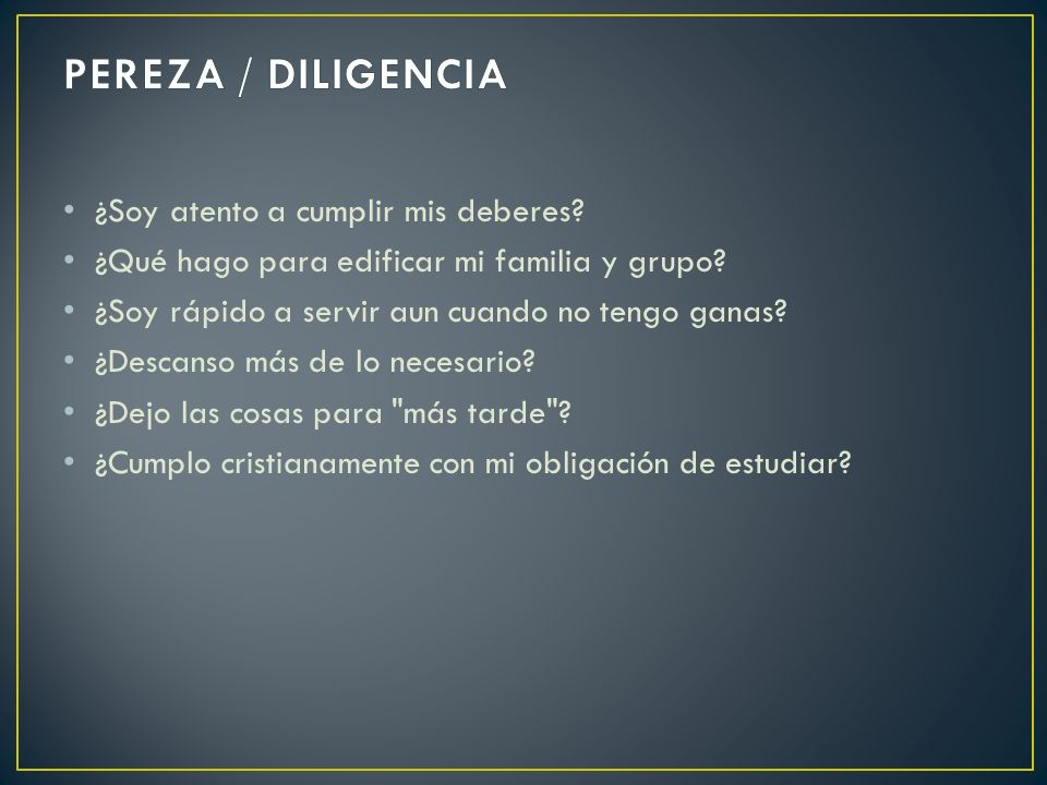 PEREZA / DILIGENCIA ¿Soy atento a cumplir mis deberes