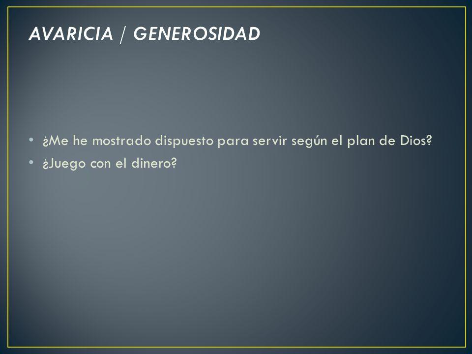 AVARICIA / GENEROSIDAD