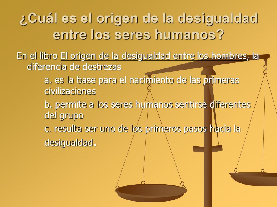 ¿Cuál es el origen de la desigualdad entre los seres humanos