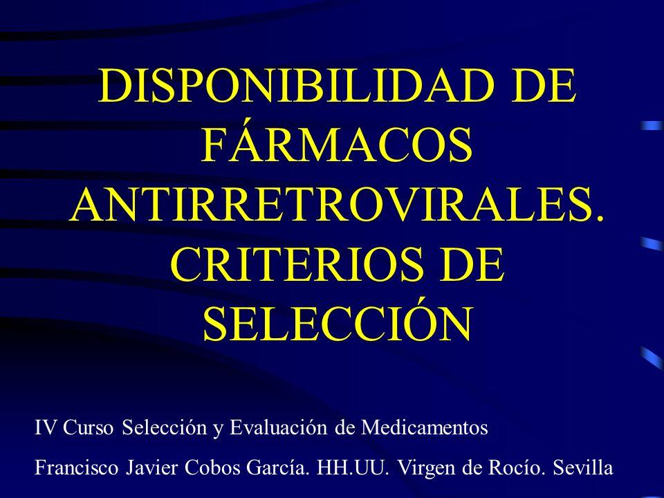 DISPONIBILIDAD DE FÁRMACOS ANTIRRETROVIRALES. CRITERIOS DE SELECCIÓN