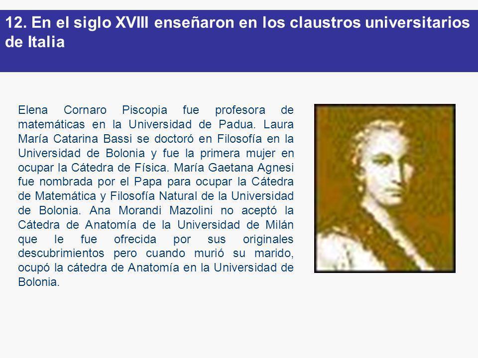 12. En el siglo XVIII enseñaron en los claustros universitarios de Italia