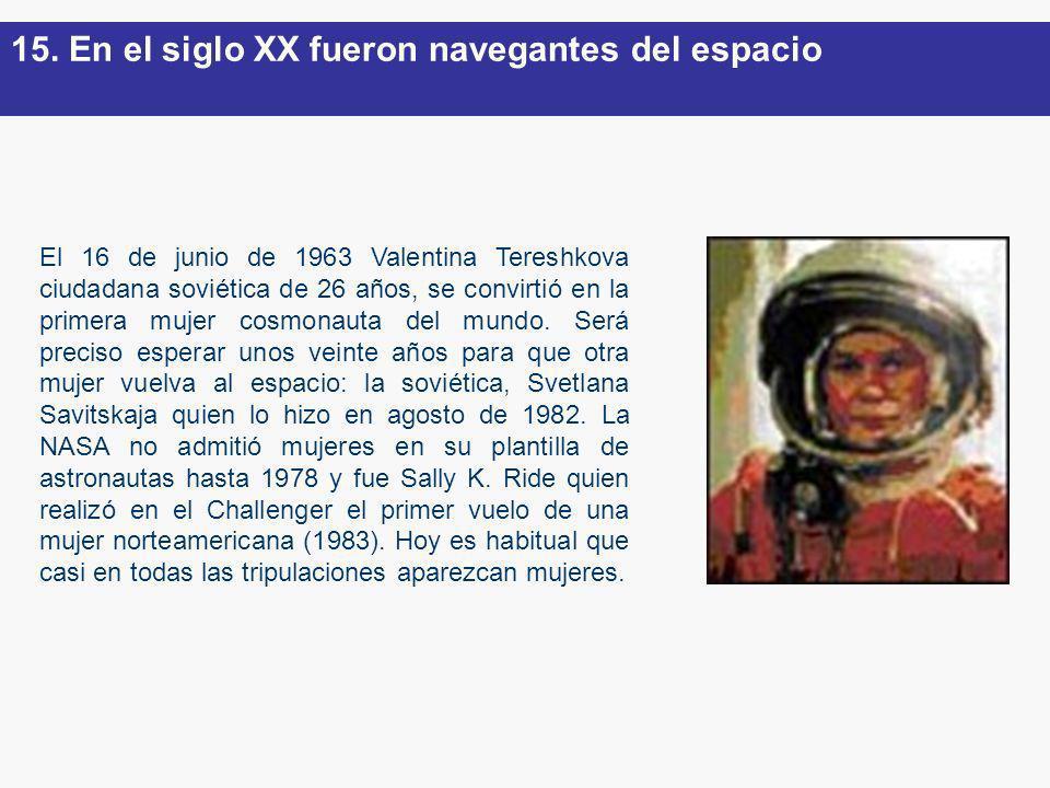 15. En el siglo XX fueron navegantes del espacio